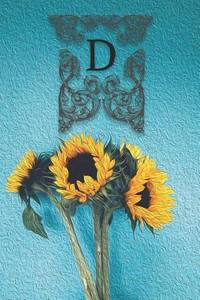 D : Monogram Sunflower Floral Oil Painting Notebook Journal Blank Lined Wide Rule Gift for...