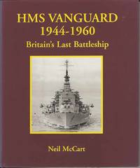 HMS Vanguard 1944 - 1960.  Britain's Last Battleship