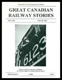 GREAT CANADIAN RAILWAY STORIES - Volume One - June 1993