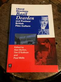 image of Liberal Directions: Basil Dearden and Postwar British Film Culture