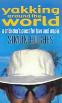 image of Yakking around the World: A Cricketer's Quest for Love and Utopia