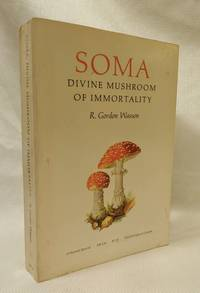 Soma: Divine Mushroom of Immortality, (Ethno-Mycological Studies) by Robert Gordon Wasson - 1972-01-01