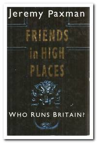 image of Friends in High Places Who Runs Britain?