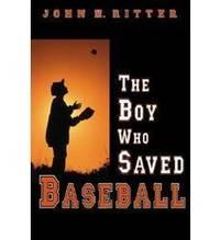 The Boy Who Saved Baseball