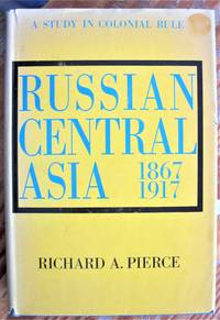 image of Russian Central Asia 1867-1917: A Study in Colonial Rule