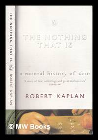 The nothing that is: a natural history of zero / Robert Kaplan; illustrations by Ellen Kaplan