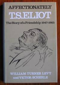 Affectionately, T. S. Eliot: The Story of a Friendship, 1947-65