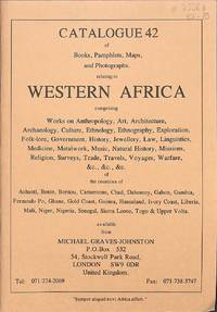Catalogue 42/1993 :1 : Western Africa. Comprising Works on Anthropology,  Art, Architecture, Archaeology, Culture, Ethnology, Exploration,  Folk-lore, Government, Jewellery, Linguistics, Missions, Surveys,  Warefare...