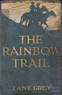 The Rainbow Trail: A Romance