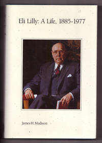 image of Eli Lilly: a Life, 1885-1977