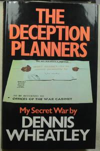 The Deception Planners: My Secret War