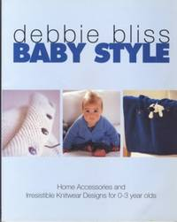 Baby Style: Irresistible Knitwear Designs and Home Accessories for 0-3 Year Olds
