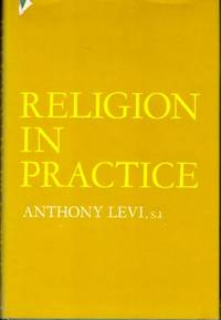 Religion in Practice: An Outline of Christian Religious Teaching in the Light of the Religious Relevance of Humane Standards of Conduct