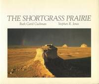 Shortgrass Prairie. by Ruth Carol Cushman and Stephen Jones - Paperback - Signed First Edition - 1989. - from Black Cat Hill Books and Biblio.com