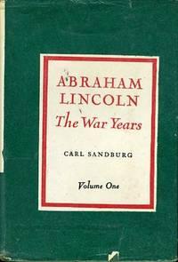 ABRAHAM LINCOLN THE WAR YEARS (VOLUMES I, II, III, IV)