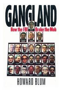 image of Gangland: How the FBI Broke the Mob