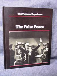 Vietnam Experience The False Peace 1972-74, The