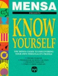 Mensa Know Yourself: Mensa Guide to Discovering Your Own Personality Profile by  Robert Allen - Paperback - 1995 - from Bookbarn International (SKU: 128550)