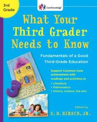 What Your Third Grader Needs to Know: Fundamentals of a Good Third-Grade Education