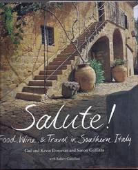 Salute!  Food, Wine, and Travel in Southern Italy