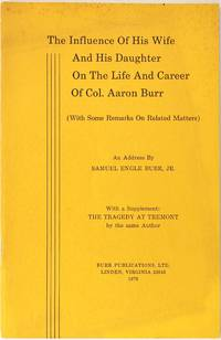 The Influence Of His Wife And His Daughter On The Life And Career Of Col. Aaron Burr (With Some Remarks On Related Matters) (Second Edition, With Supplement) by Samuel Engle Burr Jr - Hardcover - Signed - 1979 - from Firefly Bookstore and Biblio.com