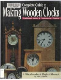 COMPLETE GUIDE TO MAKING WOODEN CLOCKS Traditional, Shaker & Contemporary  Designs