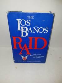 THE LOS BANOS RAID: The 11th Airborne Jumps at Dawn