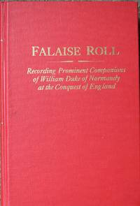 Falaise Roll : Recording Prominent Companions of William Duke of Normandy at the Conquest of England