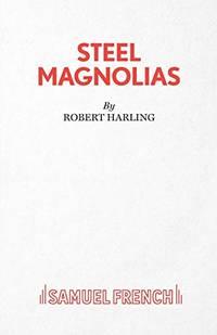 Steel Magnolias   A Play