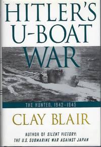 Hitler's U-Boat War: The Hunted: 1942-1945