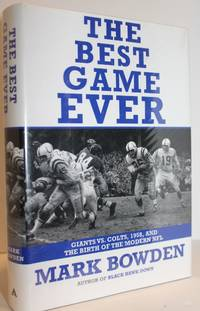 The Best Game Ever: Giants Vs. Colts  1958  and the Birth of the Modern NFL
