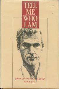 image of Tell Me Who I Am: James Agee's Search for Selfhood