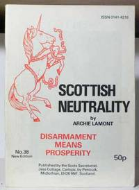 Scottish Neutrality : Disarmament Means Prosperity