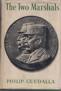 The Two Marshalls: Bazaine  Petain