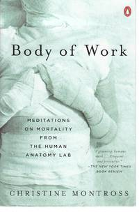 Body of Work Meditations on Mortality from the Human Anatomy Lab