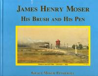 James Henry Moser: His Brush and his Pen