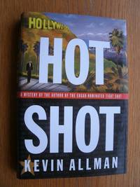Hot Shots by Kevin Allman - First Edition - 1998 - from Scene of the Crime Books, IOBA (SKU: biblio48)