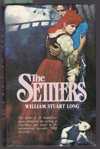 The Settlers by  William Stuart Long - First Edition - 1980 - from Laura Books (SKU: 006040)