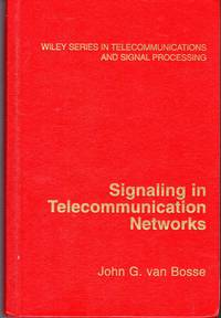 Signaling in Telecommunication Networks (Wiley Series in Telecommunications and Signal Processing)