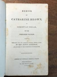 Memoir of Catharine Brown, a Christian Indian of the Cherokee Nation