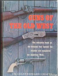 Guns of the Old West by  Edward  Charles - First Edition - 1961 - from Mystery Cove Book Shop and Biblio.co.uk