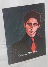 César A. Mártinez; a retrospective, by Jacinto Quirate and Carey Clements Rote