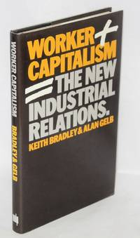 Worker capitalism; the new industrial relations