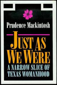 Just As We Were: A Narrow Slice of Texas Womanhood