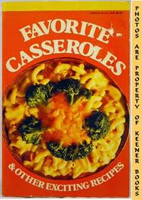Favorite Casseroles And Other Exciting Recipes by Home Library (Editor) - Paperback - 1986 - from KEENER BOOKS (Member IOBA) (SKU: 002072)