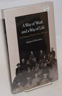 A way of work and a way of life; coal mining in Thurber, Texas, 1888-1926
