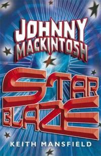 Johnny Mackintosh : Star Blaze Johnny Mackintosh: Star Blaze