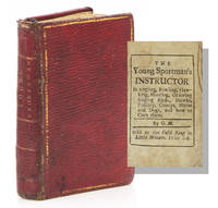 The Young Sportman's [sic] Instructor in Angling, Fowling, Hawking, Hunting, Ordering Singing Birds, Hawks, Poultry, Coneys, Hares and Dogs and how to Cure them. By G.M.