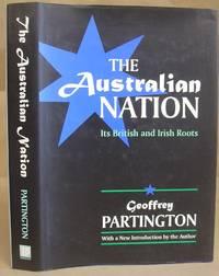 The Australian Nation - Its British And Irish Roots