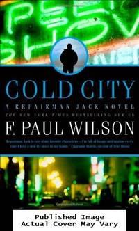 Cold City: A Repairman Jack Novel by Wilson, F. Paul - 2012-11-27 No Dust Jacket. See o